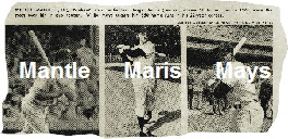 Mantle, Maris, and Mays