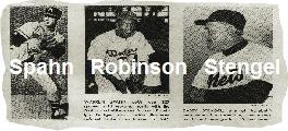 Spahn, Robinson, Stengel